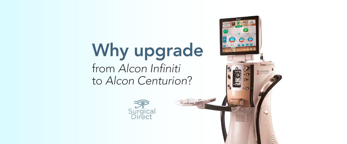 Upgrade from Alcon Infiniti to Alcon Centurion