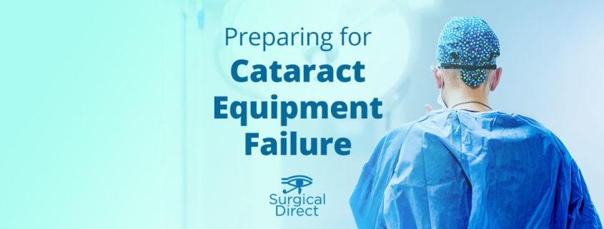 Cataract Equipment Failure