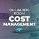 Operating Room Cost Management