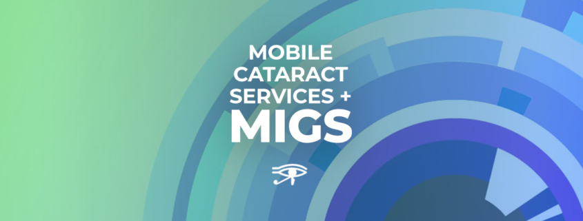 Mobile Cataract Services + MIGS