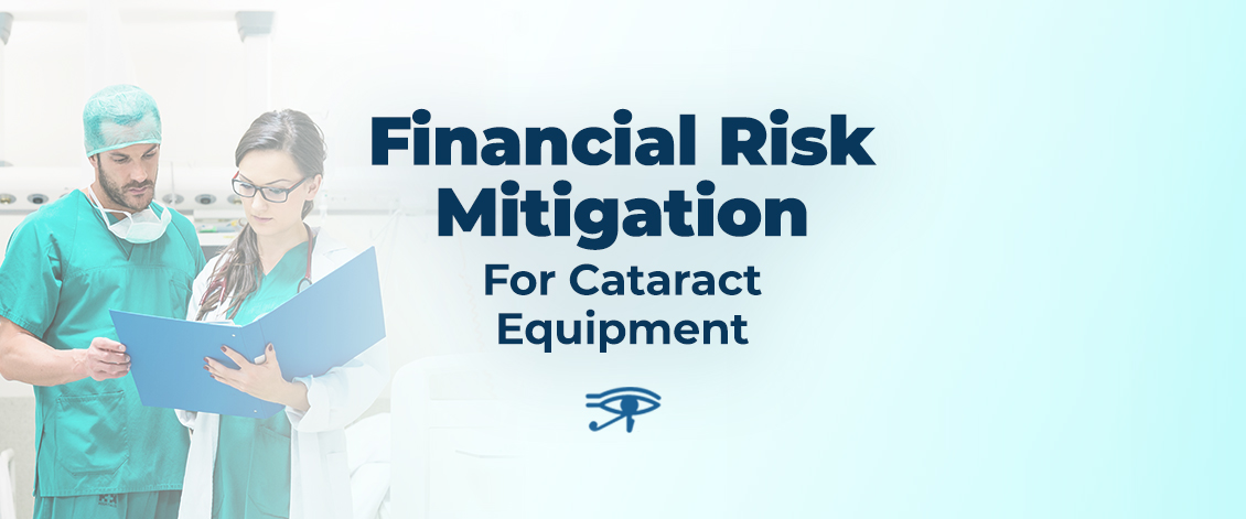 Financial Risk Mitigation For Cataract Equipment